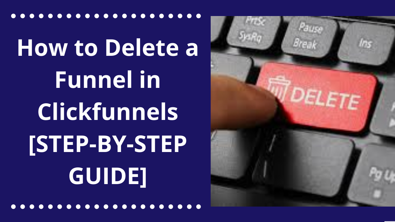 How to Delete a funnel in Cickfunnels