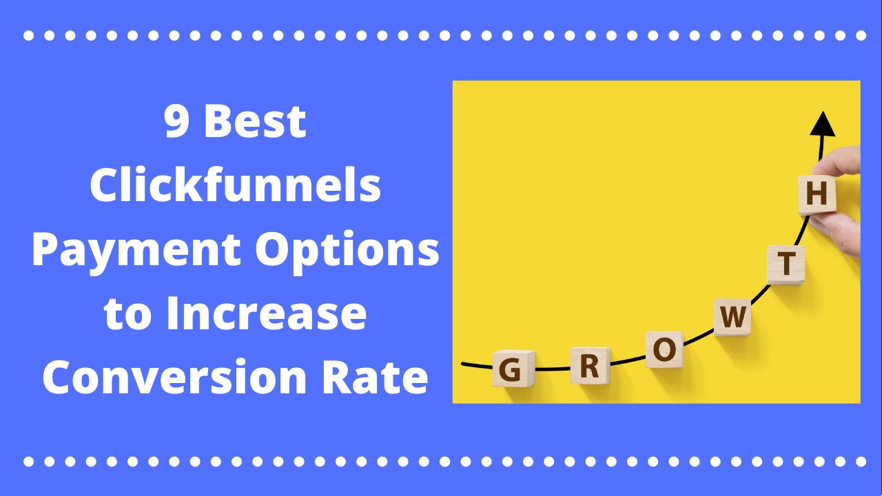 9 Best Clickfunnels Payment Options to Increase Conversion Rate (1)